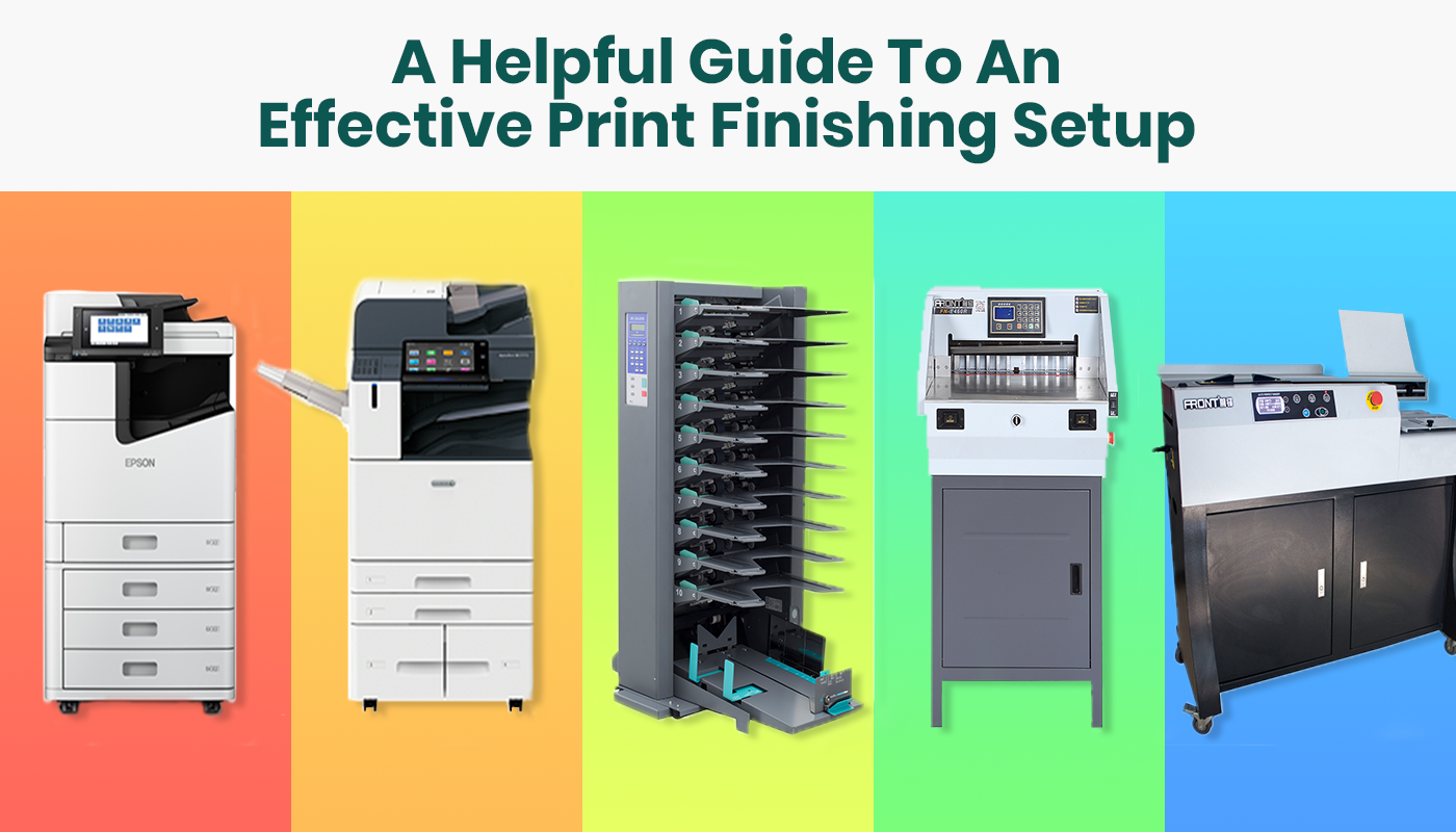 A Helpful Guide To An Effective Print Finishing Set-up